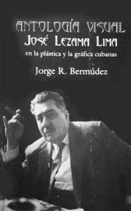 Antología visual de Lezama Lima