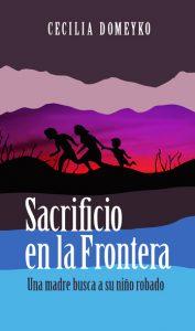 """Novela """"Sacrificio en la frontera"""", de Cecilia Domeyko. Ya está en Dominicana"""